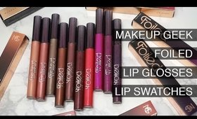 Makeup Geek Foiled Lip Glosses Full Collection Lip Swatches I Futilities And More