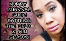 Mommy Survival Guide... Battling the Cold & Flu Season!