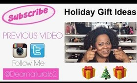 HOLIDAY GIFT IDEAS | Dearnatural62