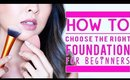HOW TO: Choose The Right Foundation For Beginners | chiutips