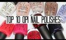 TOP 10 OPI Nail Polishes Worth Buying!
