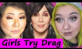 Girls Try Drag:  Cher Edition!  Collaboration with Random-Ness AndStuff