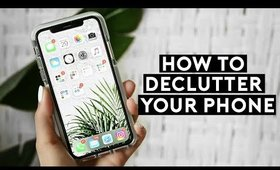 DECLUTTER YOUR PHONE! EASY ORGANIZATION TIPS + TRICKS FOR 2020