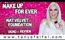 Make Up For Ever Mat Velvet+ Foundation | Demo & Review | Tanya Feifel-Rhodes