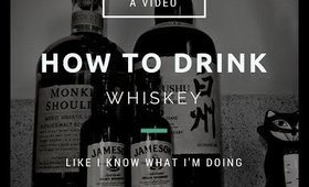 How To Drink Whiskey Like You Know What You're Doing