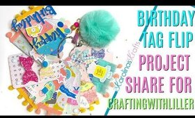 VR Project Share Birthday Tag Flip #lillers2019birthdaybash CraftingWithLiller,  Hooray Collection