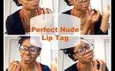 The PERFECT NUDE LIP Tag for Medium/Darker Skin
