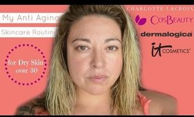My Skincare Routine | Anti Aging tips for Dry Skin OVER 30