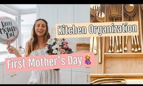 MY FIRST MOTHERS DAY AND KITCHEN ORGANIZATION