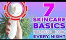 7 Skincare Basics You Should Be Doing Every Night!