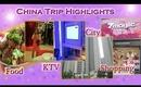 China Trip /  Summer Vacation Highlights (Food, City , Shopping &  KTV & My singing) - 中国之旅