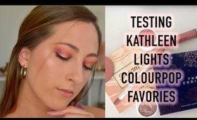 Testing Kathleen Lights Colourpop Favorites