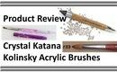 PR | Crystal Katana & Kolinsky Acrylic Brushes