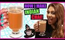 How I Make INDIAN CHAI At Home! │ My DIY Chai Tea Recipe!