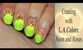 Creating with L.A.Colors: Neon and Roses (Episode 4)