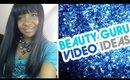 Beauty Guru Video Ideas + New HAIR | CloseupwithKamii