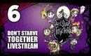 Don't Starve Together - Ep. 6 - I'M SAITAMA, BITCH! [Livestream UNCENSORED]