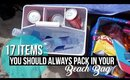 17 ITEMS YOU SHOULD ALWAYS PACK IN YOUR BEACH BAG