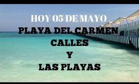 HOY Calles Ya Transitadas en Playa del Carmen ?? y Como están las Playas el 05 de MAYO - EN MEXICO