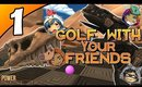Golf With Your Friends - NEW ANCIENT MAP [Livestream UNCENSORED]