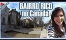 BAIRRO RICO e Preço de Casas no CANADÁ