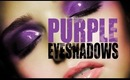 THE BEST PURPLE EYESHADOWS EVER - INCLUDING SWATCHES, DESCRIPTIONS!
