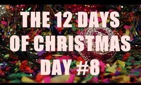 THE 12 DAYS OF CHRISTMAS: Day #8