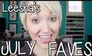 Leesha's JULY FAVORITES