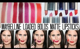 Maybelline Loaded Bolds Matte Lipsticks and Swatches
