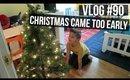 #VLOG 90 : CHRISTMAS CAME TOO EARLY | SCCASTANEDA