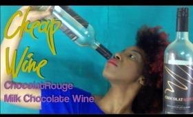 CHEAP Wine Review: ChocolatRouge Milk Chocolate Wine