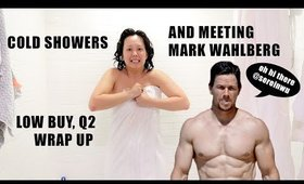 taking cold showers, meeting Mark Wahlberg, and Q2 low buy budget wrap up | Serein Wu
