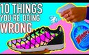 10 things you're doing wrong! Life hacks you need to know!