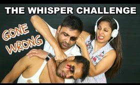 The Whisper Challenge - Gone Wrong? | ShrutiArjunAnand