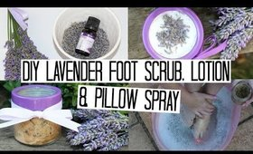DIY Beauty Products - Lavender Foot Scrub, Lotion & Pillow Spray