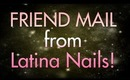 Friend Mail! Thank You Latina Nails!