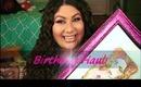 Birthday Haul!!!
