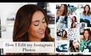 How I Edit my Instagram Photos 2016