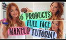 6 PRODUCTS FULL FACE MAKEUP TUTORIAL