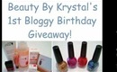 Beauty By Krystal's 1st Bloggy Birthday Giveaway!