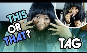This or That Tag | CloseupwithKamii