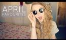 April Favourites • 2013