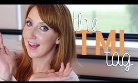 THE TMI TAG!
