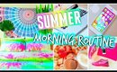 Summer Morning Routine for 2015!