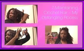 7  Maintaing Crochet Hair ~ My detangling process