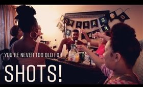 You're never too old for Shots! (Vlog)