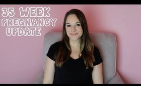 35 WEEK PREGNANCY UPDATE | 35 WEEKS PREGNANT | THIRD TRIMESTER UPDATE