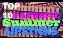 TOP 10 FAVORITE SUMMER LIPSTICKS W/ DivaMakeupQueen