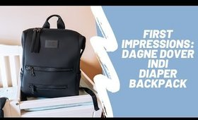 ♡ First Impressions: Dagne Dover Indi Diaper Backpack!