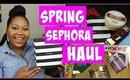 Spring Sephora Haul